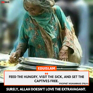 Feed the hungry, visit the sick and set the captive free, Prophet Muhammad, Hadith, Quotes