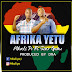 AUDIO | Mkali Po ft star gomo - Afrika Yetu | Download