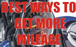 BEST WAYS TO GET MORE MILEAGE
