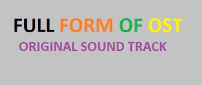 Full Form of OST | Original Sound Track