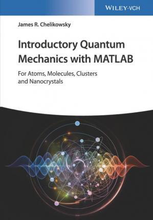 Introductory Quantum Mechanics with MATLAB PDF Book