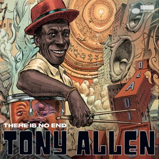 Tony Allen - There Is No End Music Album Reviews