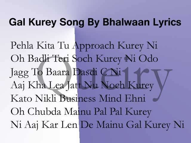 Gal Kurey Song By Bhalwaan Lyrics