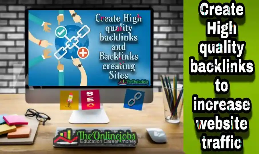 Create High quality backlink to increase website traffic