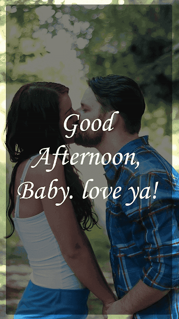 good afternoon my love quotes