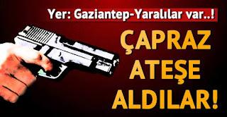 kız meselesi Gaziantepte silahlı kavga Yaralılar var