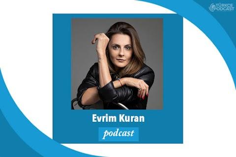 Evrim Kuran Podcast