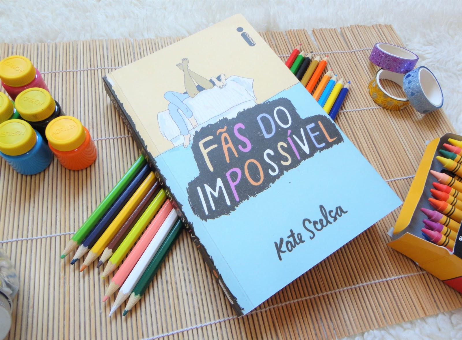 DICA DE LIVRO: FÃS DO IMPOSSÍVEL - KATE SCELSA