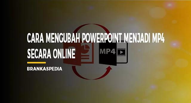 Cara Mengubah Powerpoint menjadi MP4