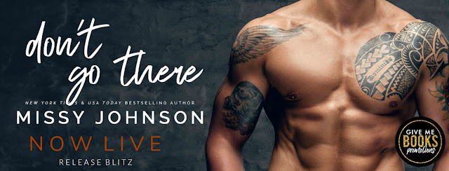 DON'T GO THERE by Missy Johnson @missycjohnson @GiveMeBooksBlog #NowAvailable #NewRelease #Review #TheUnratedBookshelf