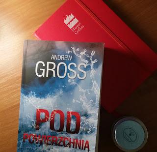"""Recenzja """"Pod powierzchnią"""", czyli  Andrew Gross o koncernach, polityce i wodzie."""
