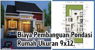 Biaya Pondasi Rumah Ukuran 9x12