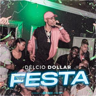 Délcio Dollar - Festa (Rap) (Download Mp3)