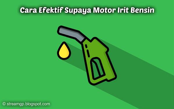 menggunakan motor juga harus bisa menghemat bahan bakar Cara Efektif Supaya Motor Irit Bensin