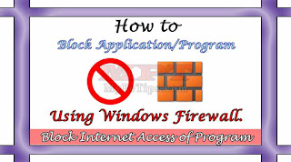 How to block Internet Access of Application/Program with Windows Firewall?
