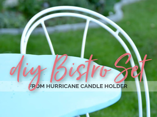 From Hurricane Candle Holder to DIY Bistro Dining Set