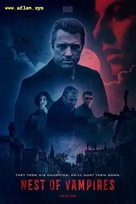 فيلم Nest of Vampires 2021 مترجم اون لاين