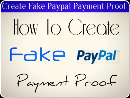 How To Create Fake Paypal Payment Proof Or Screenshots