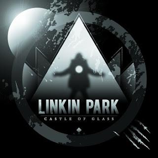 Linkin Park-Castle Of Glass