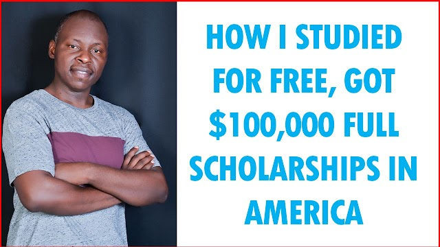 HOW I STUDIED IN AMERICA FOR FREE THROUGH 100% SCHOLARSHIPS OVER $100,000 (NO NEED OF STUDENT LOANS)