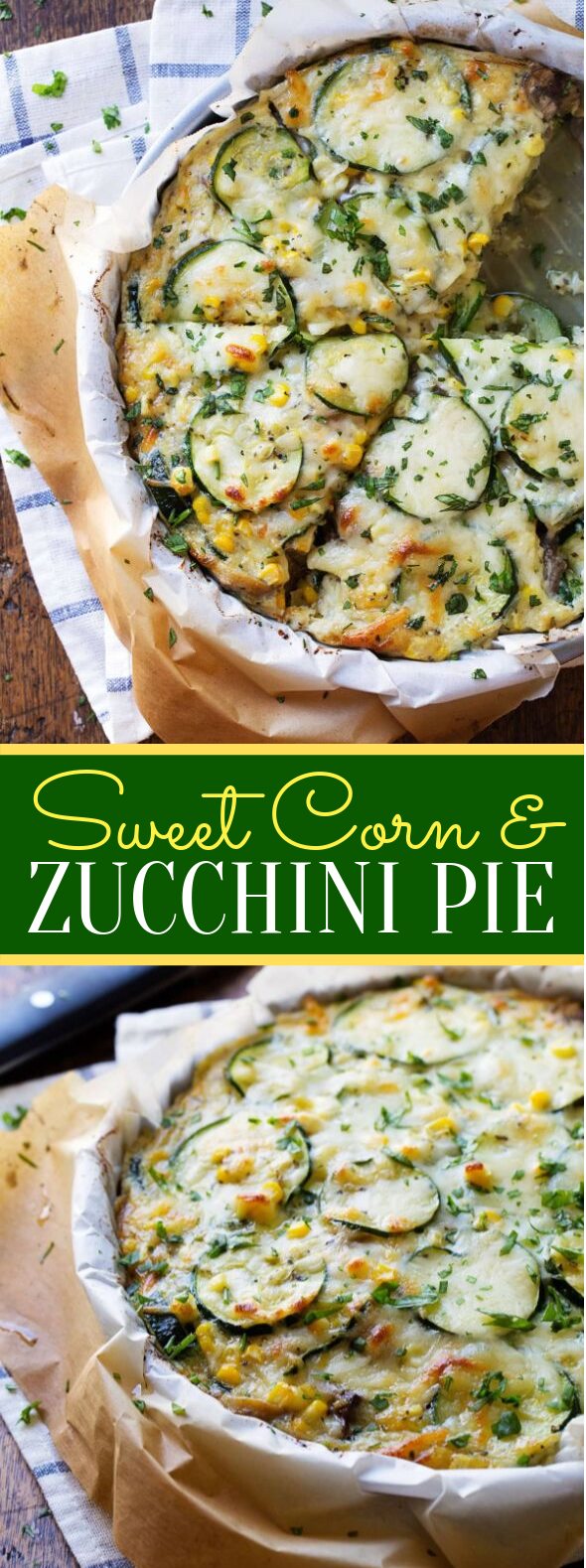 Sweet Corn and Zucchini Pie #vegetarian #glutenfree