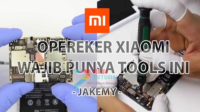 Tools Wajib Opreker Xiaomi (Jakemy Series): Kepalang Tanggung Jadi Operek Profesional Sekalian: Mana Saja yang Sudah Kamu Punya?
