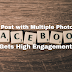 Why Post with Multiple Photos on Facebook Gets High Engagement