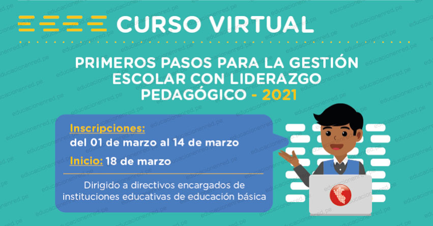 PERUEDUCA: Curso Virtual «Primeros pasos para la gestión escolar con liderazgo pedagógico» [INSCRIPCIONES HASTA EL 14 MARZO 2021] www.perueduca.pe