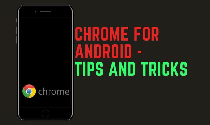 Android chrome- Tips and tricks 2021