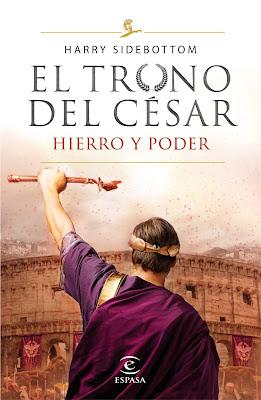 El Trono del César I. Hierro y Poder - Harry Sidebottom (2019)