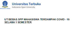 UT BEBAS SPP MAHASISWA TERDAMPAK COVID - 19 SELAMA 1 SEMESTER