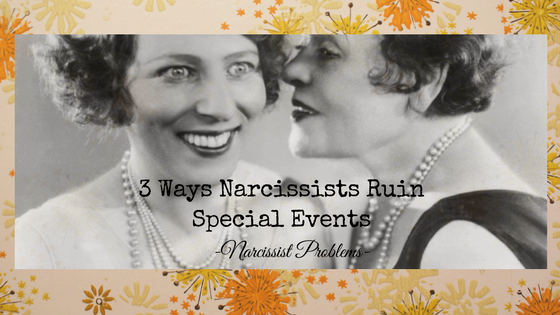 Narcissist Problems: How the Family Narcissist Ruins Holiday