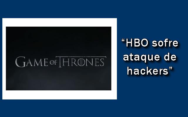HBO anunciou a invasão de seus servidores