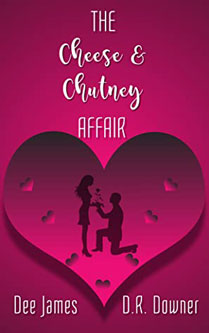 The Cheese and Chutney Affair by Dee James and D.R. Downer- Njkinny recommends this Rom-Com