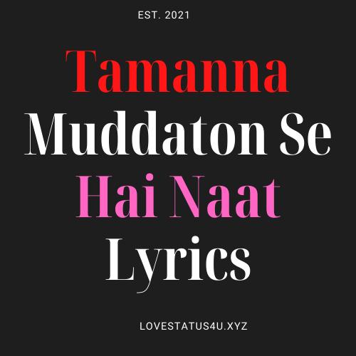 Tamanna Muddaton Se Hai Naat Lyrics