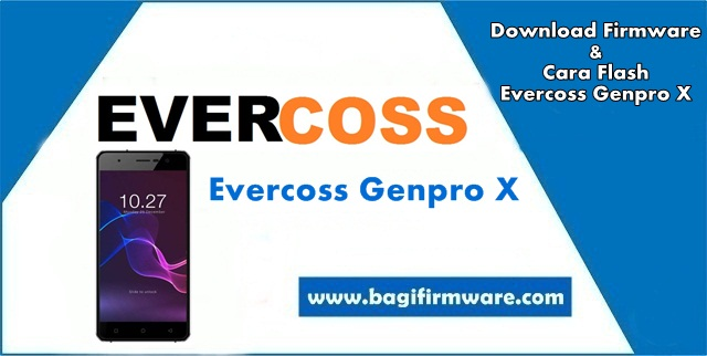 Firmware dan Cara Flash Evercoss Genpro X (S50D) Tested