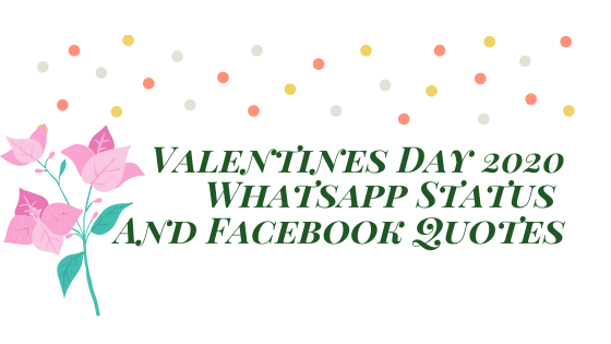 Valentines Day 2020 Whatsapp Status And Facebook Quotes