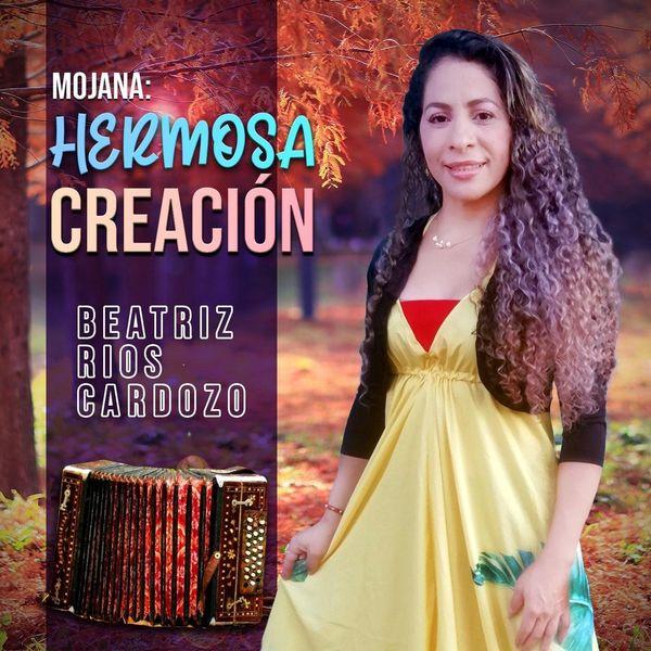 Beatriz Rios Cardozo – Mojana_ Hermosa Creación (Single) 2021 (Exclusivo WC)