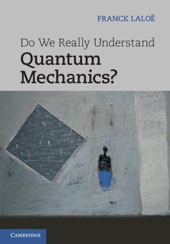 Do We Really Understand Quantum Mechanics ?