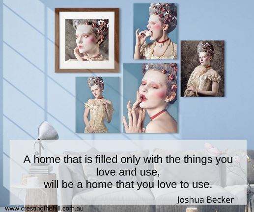 A home that is filled only with the things you love and use, will be a home that you love to use.