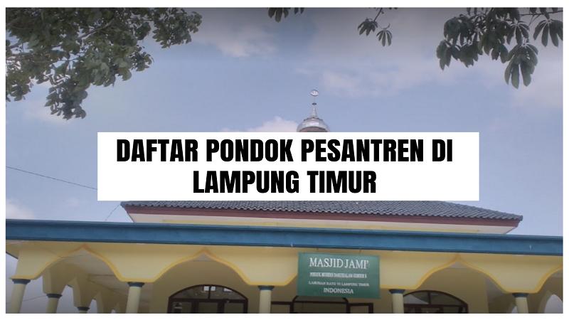 Daftar Pondok Pesantren Di Lampung Timur