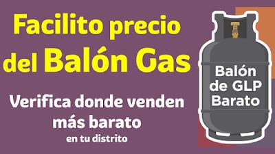 FACILITO Precio Balon Gas: Verifica donde lo venden más barato en tu distrito