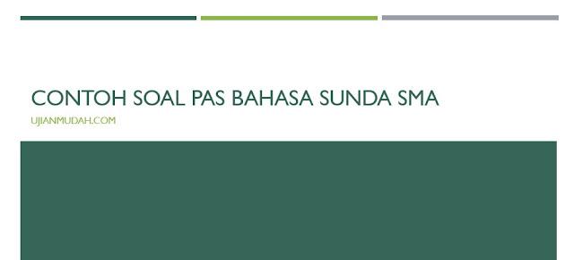 Contoh Soal PAS Bahasa Sunda Kelas X SMA