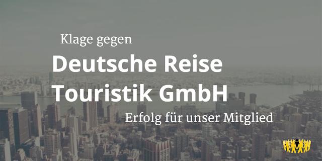 Klage gegen Deutsche Reise Touristik GmbhH - Erfolg für unser Mitglied
