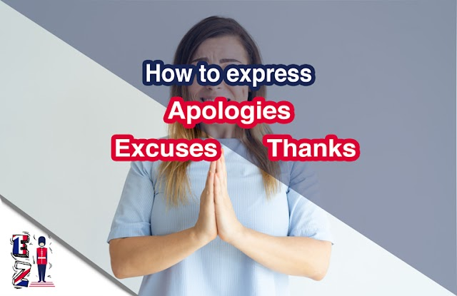 How to express apologies, excuses, and thanks