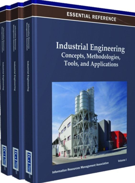 Industrial Engineering: Concepts, Methodologies, Tools and Applications