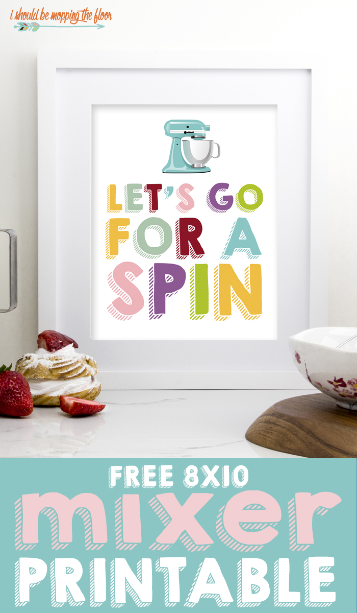 Free 8x10 Mixer Printable: LET'S TAKE A SPIN!