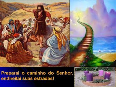 Resultado de imagem para Preparai o caminho do Senhor, endireitai suas estradas!
