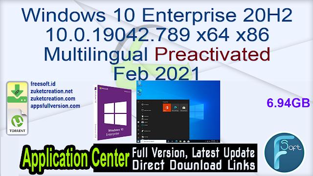 Windows 10 Enterprise 20H2 10.0.19042.789 x64 x86 Multilingual Preactivated Feb 2021