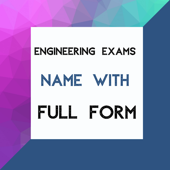 Engineering Exams Name with Full Form